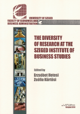 The diversity of research at the Szeged Institute of Business Studies