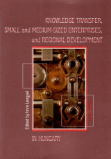 Knowledge Transfer, Small and Medium-Sized Enterprises, and Regional Development in Hungary